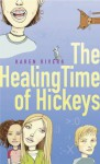 The Healing Time of Hickeys - Karen Rivers