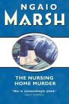 Nursing Home Murder: Inspector Roderick Alleyn #3 - Ngaio Marsh