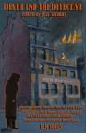 Death and the Detective - Jess Faraday, Sarah M. Chen, Lee Mullins, Leonhard August, H. Tucker Cobey, Mark Hague, Robert D. Hughes, Gay Toltl Kinman, Carol Leininger, Michael Mallory