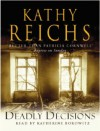 Deadly Décisions - Kathy Reichs, Kathy Borowitz