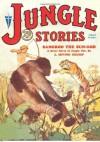 Jungle Stories - 08/31: Adventure House Presents: - J. Irving Crump, W.J. Stamper, Douglas M. Dold, Murray Leinster, John P. Gunnison, Domingo F. Periconi