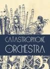 Catastrophone Orchestra - The Catastrophone Orchestra, Margaret Killjoy