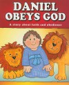 Daniel Obeys God: A Story about Faith and Obedience - Carolyn Larsen, Caron Turk