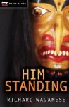 Him Standing (Rapid Reads) - Richard Wagamese