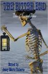 The Bitter End: Tales of Nautical Terror - Jessica A. Weiss, Stephen D. Rogers, Alva J. Roberts, Bill Ward