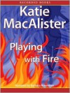 Playing with Fire - Katie MacAlister, Barbara Rosenblat
