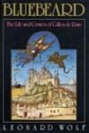 Bluebeard: The Life and Crimes of Gilles de Rais - Leonard Wolf