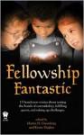 Fellowship Fantastic - Martin H. Greenberg, Steven Schend, Paul Genesse, Kerrie Hughes