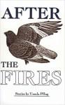 After the Fires - Ursula Pflug