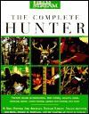 Field & Stream The Complete Hunter - Doug Painter, Philip Bourjaily, W. Tarrant, Thomas McIntyre, Bob Robb, J. B. Robinson