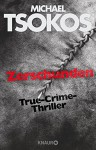 Zerschunden: True-Crime-Thriller - Michael Tsokos, Andreas Gößling