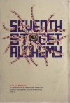 Seventh Street Alchemy (Caine Prize for African Writing) - Brian Chikwava, Monica Arac de Nyeko, Doreen Baingana, Parselelo Kantai, Nick Elam