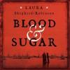 Blood & Sugar - Ben Onwukwe, Laura Shepherd-Robinson