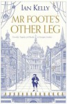 MR Foote's Other Leg. by Ian Kelly - Ian Kelly