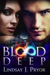 Blood Deep - Lindsay J. Pryor