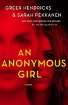 An Anonymous Girl - Greer Hendricks, Sarah Pekkanen