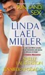 Sun, Sand, Sex - Linda Lael Miller, Jennifer Apodaca, Shelly Laurenston