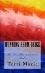 Running from Beige - Terri Marie