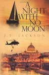 A Night With No Moon - J. T. Jackson