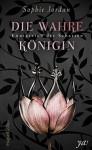 Königreich der Schatten: Die wahre Königin: Fantasyroman - Sophie Jordan