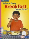 Where Does Breakfast Come From? - Leslie Kimmelman
