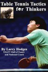 Table Tennis Tactics for Thinkers - Larry Hodges