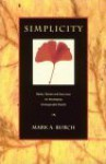 Simplicity: Notes, Stories and Exercises for Developing Unimaginable Wealth - Mark A. Burch