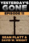 Yesterday's Gone: Episode 11 - Sean Platt, David W. Wright