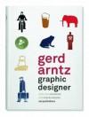 Gerd Arntz Graphic Designer - Max Bruinsma, Gerd (Gerhard) Arntz
