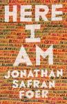 Here I Am: A Novel - Jonathan Safran Foer