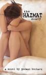 The Hazmat Diary - Gorman Bechard