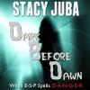 Dark Before Dawn - Stacy Juba