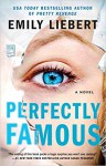 Perfectly Famous - Emily Liebert