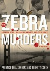 The Zebra Murders: A Season of Killing, Racial Madness, and Civil Rights - Prentice Earl Sanders, Bennett Cohen, G. Valmont Thomas