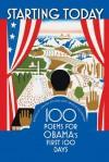 Starting Today: 100 Poems for Obama's First 100 Days - Rachel Zucker, Arielle Greenberg