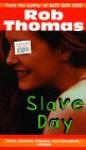 Slave Day - Rob Thomas, Aaron Meshon