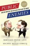 Public Enemies: Dueling Writers Take On Each Other and the World - Michel Houellebecq, Bernard-Henri Lévy, Miriam Rachel Frendo, Frank Wynne