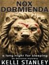 Nox Dormienda: A Long Night for Sleeping - Kelli Stanley
