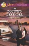 The Doctor's Defender - Terri Reed