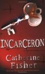 Incarceron - Catherine Fisher