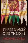 Three Kings - One Throne - Michael Wills