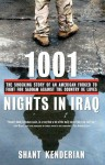 1001 Nights in Iraq: The Shocking Story of an American Forced to Fight for Saddam Against the Country He Loves - Shant Kenderian