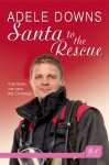 Santa to the Rescue - Adele Downs