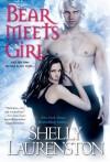 Bear Meets Girl - Shelly Laurenston