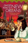Ghost Train to New Orleans: Book 2 of the Shambling Guides - Mur Lafferty