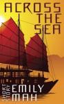 Across the Sea - Emily Mah, E.M. Tippetts