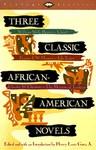 Three Classic African-American Novels: Clotel, Iola Leary, The Marrow of Tradition - William Wells Brown, Frances Ellen Watkins Harper