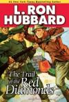 Trail of the Red Diamonds - L. Ron Hubbard, Shane Johnson, Crispian Belfrage, Michael Yurchak, Robert Wu