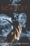 A Study In Scarlet: The First Sherlock Holmes Mystery - Arthur Conan Doyle