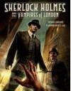 Sherlock Holmes and the Vampires of London - Sylvain Cordurié, Daniel Chabon, Laci
